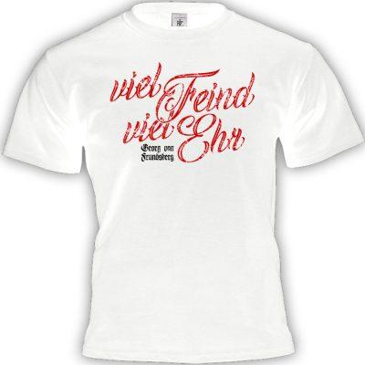 Viel Feind viel Ehr T-shirt weiss